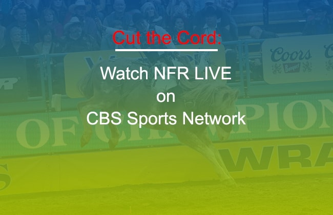 Cut the Cord Watch NFR LIVE Without Cable